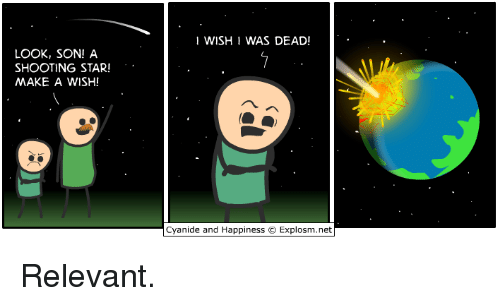 Dank, Cyanide and Happiness, and Happy: LOOK, SON! A  SHOOTING STAR!  MAKE A WISH!  WISHI WAS DEAD!  Cyanide and Happiness O Explosm.net Relevant.