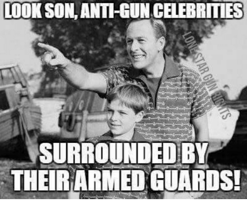 Anti, Celebrities, and Gun: LOOK SON, ANTI-GUN CELEBRITIES  SURROUNDED BY  THEIR ARMED GUARDS!