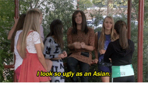 Asian: look sougly as an Asian