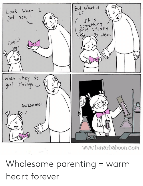 Look What: Look what I  But what is  i+?  got You!  It is  Something  9or 1U Sually  wear  CooL!  when they do  9 things  Awesome!  www.lunarbaboon.com Wholesome parenting = warm heart forever