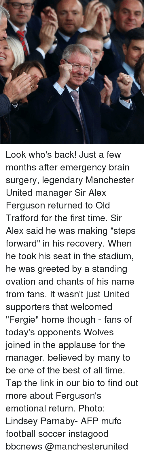 """Manchester United: Look who's back! Just a few months after emergency brain surgery, legendary Manchester United manager Sir Alex Ferguson returned to Old Trafford for the first time. Sir Alex said he was making """"steps forward"""" in his recovery. When he took his seat in the stadium, he was greeted by a standing ovation and chants of his name from fans. It wasn't just United supporters that welcomed """"Fergie"""" home though - fans of today's opponents Wolves joined in the applause for the manager, believed by many to be one of the best of all time. Tap the link in our bio to find out more about Ferguson's emotional return. Photo: Lindsey Parnaby- AFP mufc football soccer instagood bbcnews @manchesterunited"""