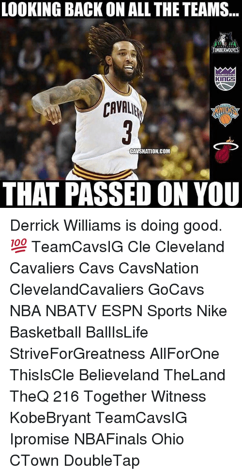 Basketball, Cavs, and Cleveland Cavaliers: LOOKING BACK ONALL THE TEAMS.  TIMBERWOLVES  SACRAMENTO  KINGS  CAVALHA  CAVSNATION.COM  THAT PASSED ON YOU Derrick Williams is doing good. 💯 TeamCavsIG Cle Cleveland Cavaliers Cavs CavsNation ClevelandCavaliers GoCavs NBA NBATV ESPN Sports Nike Basketball BallIsLife StriveForGreatness AllForOne ThisIsCle Believeland TheLand TheQ 216 Together Witness KobeBryant TeamCavsIG Ipromise NBAFinals Ohio CTown DoubleTap