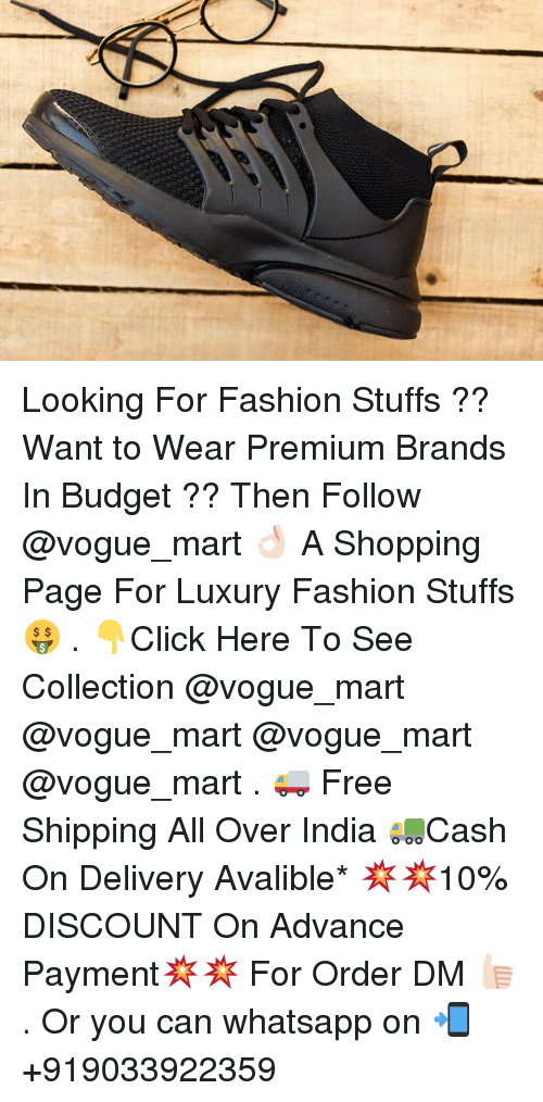 Dekh Bhai and International: Looking For Fashion Stuffs ?? Want to Wear Premium Brands In Budget ?? Then Follow @vogue_mart 👌🏻 A Shopping Page For Luxury Fashion Stuffs 🤑 . 👇Click Here To See Collection @vogue_mart @vogue_mart @vogue_mart @vogue_mart . 🚚 Free Shipping All Over India 🚛Cash On Delivery Avalible* 💥💥10% DISCOUNT On Advance Payment💥💥 For Order DM 👍🏻 . Or you can whatsapp on 📲 +919033922359