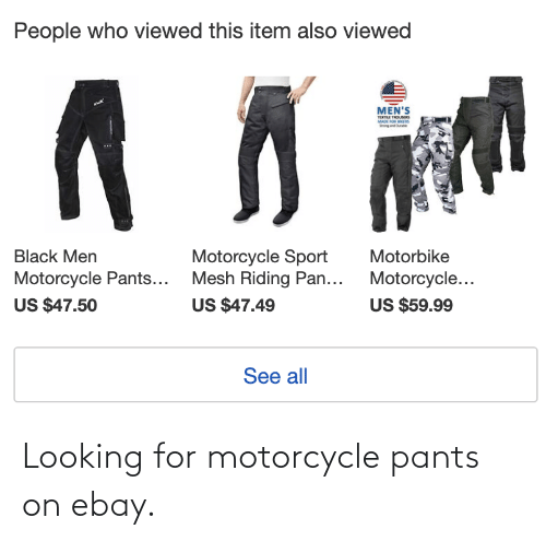 Motorcycle: Looking for motorcycle pants on ebay.