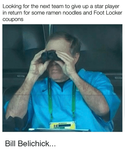 Bill Belichick, Memes, and Ramen: Looking for the next team to give up a star player  in return for some ramen noodles and Foot Locker  Coupons Bill Belichick...