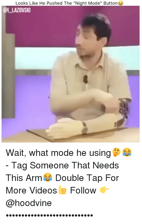 """Hoodvine: Looks Like He Pushed The """"Night Mode"""" Buttons  OLLAZOVSKI Wait, what mode he using🤔😂 - Tag Someone That Needs This Arm😂 Double Tap For More Videos👍 Follow 👉 @hoodvine ••••••••••••••••••••••••••••"""