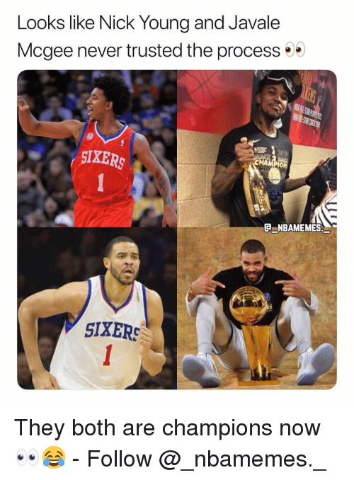 Sixers: Looks like Nick Youna and Javale  Mcgee never trusted the process  SIXERS  G NBAMEMES  SIXERS They both are champions now 👀😂 - Follow @_nbamemes._