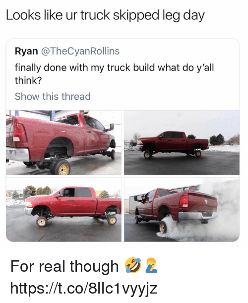 Finally Done: Looks like ur truck skipped leg day  Ryan @TheCyanRollins  finally done with my truck build what do y'all  think?  Show this thread For real though 🤣🤦♂️ https://t.co/8lIc1vyyjz