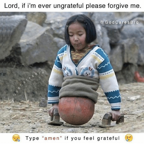 "Memes, 🤖, and Lord: Lord, if i'm ever ungrateful please forgive me.  God Care s Bro  Type  ""amen"" if you feel grateful"
