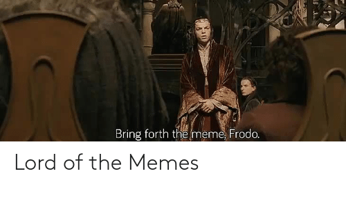 The Memes: Lord of the Memes