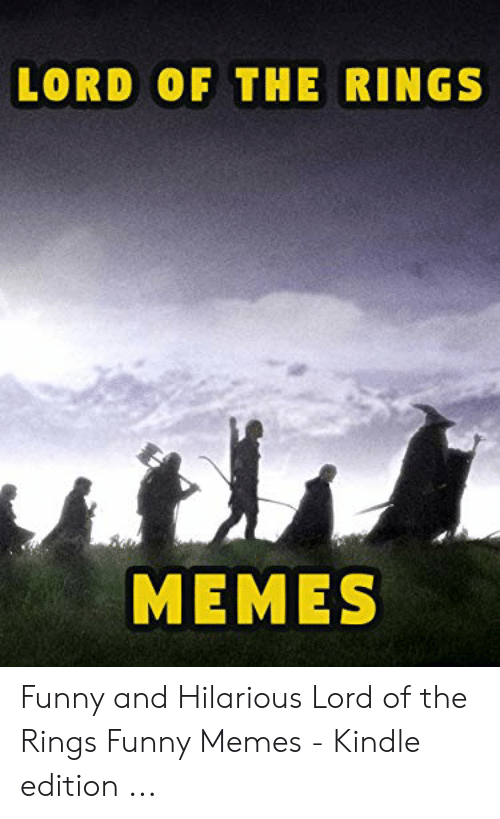 lord of the rings funny: LORD OF THE RINGS  MEMES Funny and Hilarious Lord of the Rings Funny Memes - Kindle edition ...