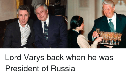 Lord Varis: Lord Varys back when he was President of Russia
