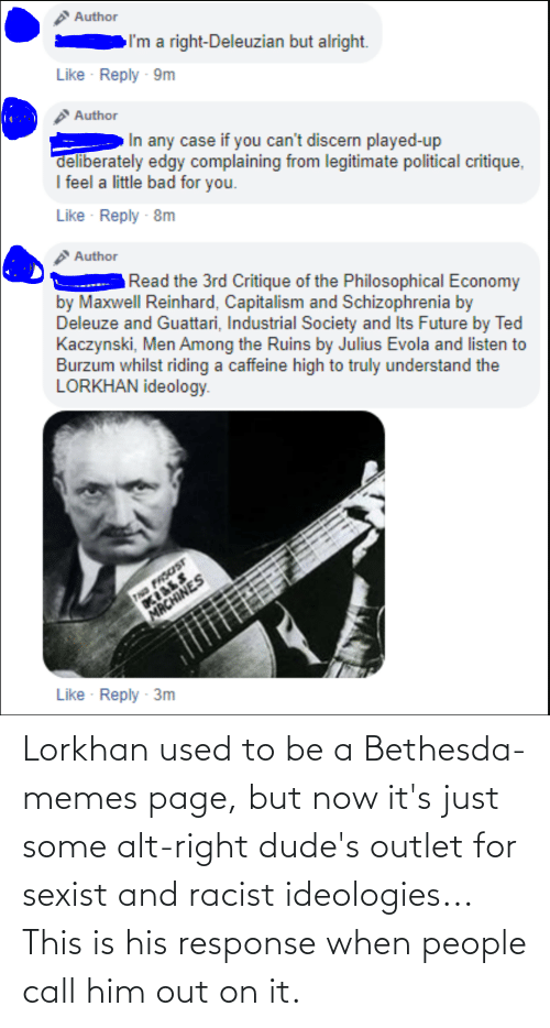 Dudes: Lorkhan used to be a Bethesda-memes page, but now it's just some alt-right dude's outlet for sexist and racist ideologies... This is his response when people call him out on it.