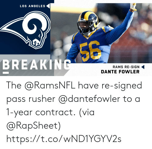 dante: LOS ANGELES  BREAKING  RAMS RE-SIGN  DANTE FOWLER The @RamsNFL have re-signed pass rusher @dantefowler to a 1-year contract. (via @RapSheet) https://t.co/wND1YGYV2s