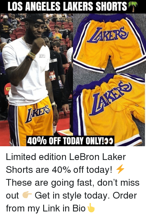 laker: LOS ANGELES LAKERS SHORTS  40% OFF TODAY ONLY! Limited edition LeBron Laker Shorts are 40% off today! ⚡️ These are going fast, don't miss out 👉🏼 Get in style today. Order from my Link in Bio👆