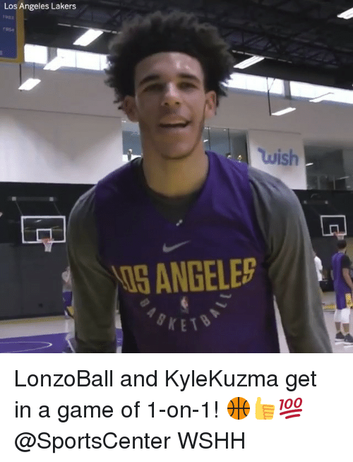 Los Angeles Lakers: Los Angeles Lakers  wish  I5 ANGELES  KET LonzoBall and KyleKuzma get in a game of 1-on-1! 🏀👍💯 @SportsCenter WSHH
