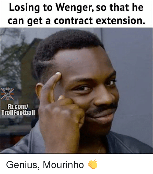 Football, Memes, and Troll: Losing to Wenger, so that he  can get a contract extension.  Fb.com/  Troll Football Genius, Mourinho 👏