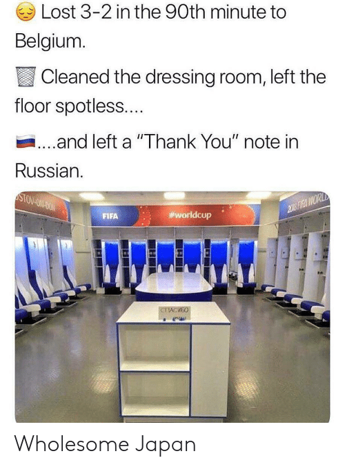 """Worldcup: Lost 3-2 in the 90th minute to  Belgium  Cleaned the dressing room, left the  floor spotless....  ...and left a """"Thank You"""" note in  Russian.  FIFA  worldcup . Wholesome Japan"""