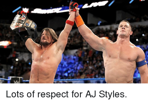 ajs: Lots of respect for AJ Styles.