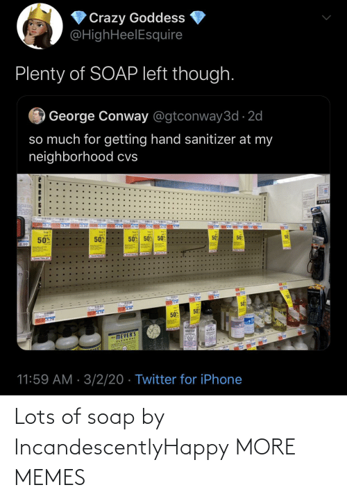 lots: Lots of soap by IncandescentlyHappy MORE MEMES