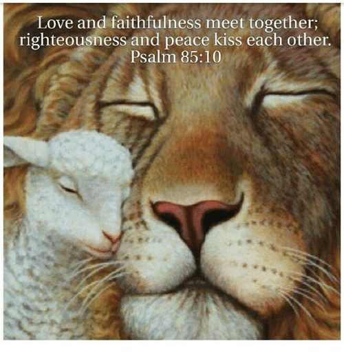 love and faithfulness meet together righteousness peace kiss each other