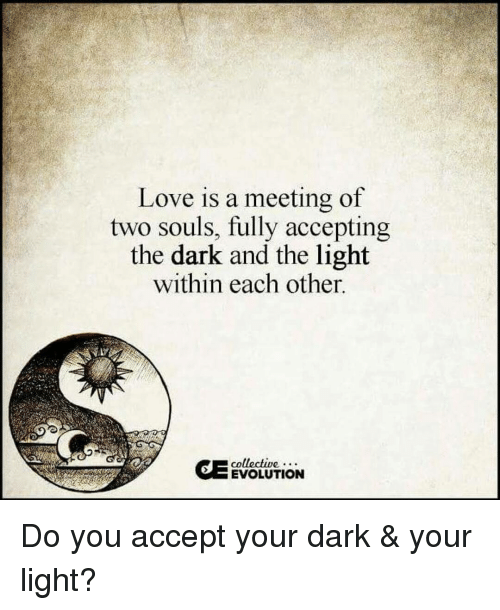 Love Each Other When Two Souls: Funny The Darkness, Darkness, Love, And Memes Memes Of