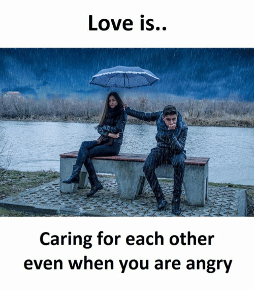 Love, Angry, and You: Love is..  Caring for each other  even when you are angry