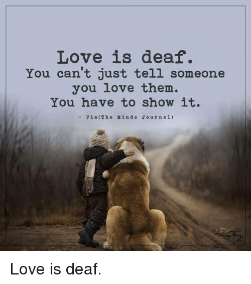 Love U Cant Have: Love Is Deaf You Cant Just Tell Someone What You Feel You