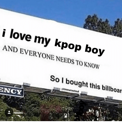 kpop: love my kpop boy  AND EVERYONE NEEDS TO KNOW  Sol bought this billboar  clovememesforal  ENCY