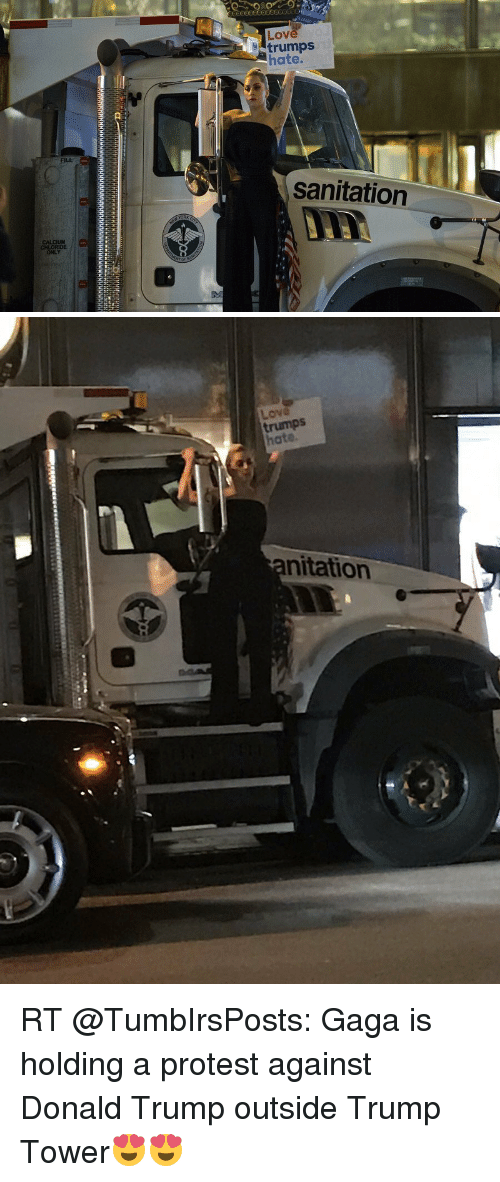 Donald Trump, Love, and Memes: Love,  OV  trumps  hate.  sanitation  D11 57  CHLORiDE  ONLY  DA  HHHHHHHMMMMMMMMMMMMMMMMMnnnnnnnn MMM   hate.  nitation RT @TumbIrsPosts: Gaga is holding a protest against Donald Trump outside Trump Tower😍😍