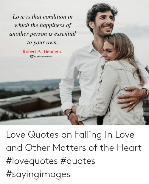 Love, Heart, and Quotes: Love Quotes on Falling In Love and Other Matters of the Heart #lovequotes #quotes #sayingimages