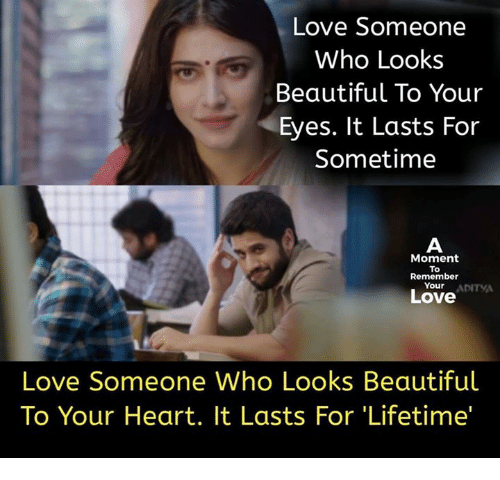moment: Love Someone  Who Looks  Beautiful To Your  Eyes. It Lasts For  Sometime  Moment  To  Remember  Your  ADITYA  Love  Someone Who Looks Beautiful  Love  To Your Heart. It Lasts For 'Lifetime'