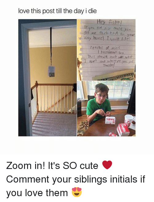 zoom ins: love this post till the day i die  eecks of Minis  This sbould couft  bst  Thenk Zoom in! It's SO cute ❤️ Comment your siblings initials if you love them 😍