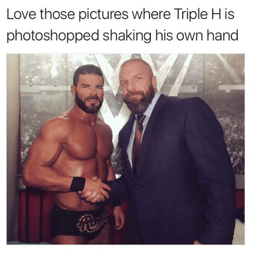 Love, Wrestling, and World Wrestling Entertainment: Love those pictures where Triple H is  photoshopped shaking his own hand