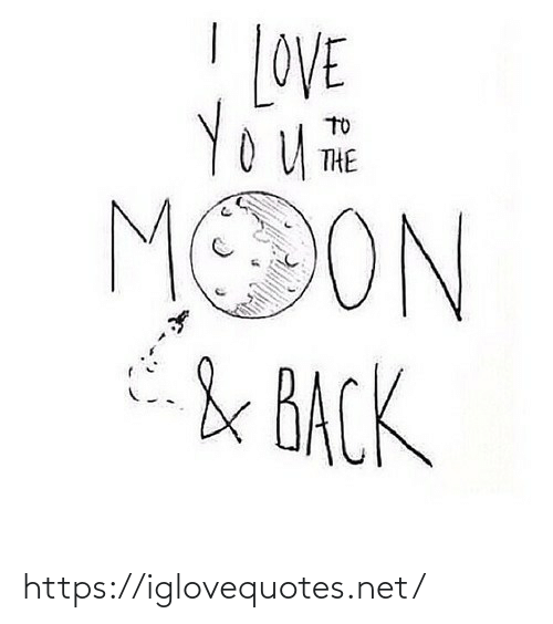 To The Moon: LOVE  TO  THE  MOON  & BACK https://iglovequotes.net/