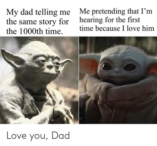 Dad: Love you, Dad