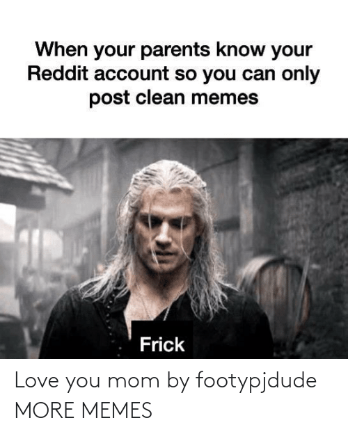 Blank: Love you mom by footypjdude MORE MEMES