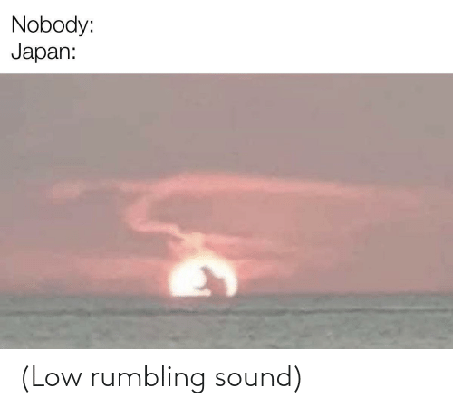 Low: (Low rumbling sound)
