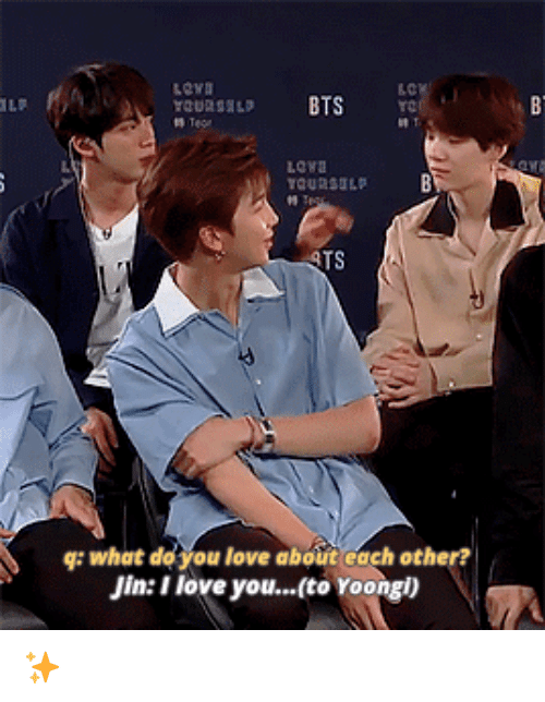 lowa: Lowa  TS  g: what de you love about each other?  Jin: I love you...(to Yoongl) ✨