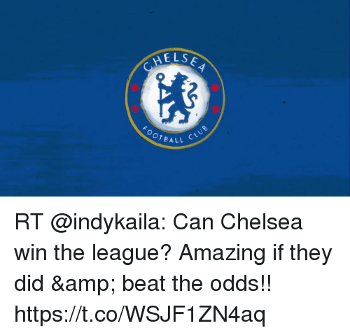 Sizzle: LSEA  4LL CLU RT @indykaila: Can Chelsea win the league? Amazing if they did & beat the odds!! https://t.co/WSJF1ZN4aq