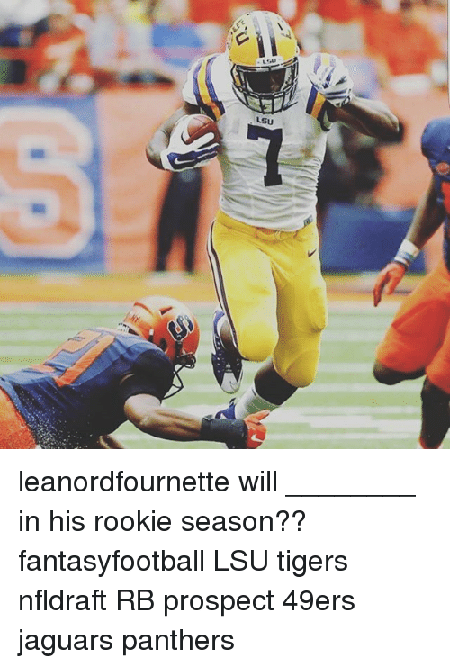 lsu tigers: LSU leanordfournette will ________ in his rookie season?? fantasyfootball LSU tigers nfldraft RB prospect 49ers jaguars panthers