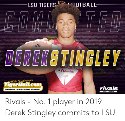 lsu tigers: LSU TIGERS.. .FAOTBALL  DEREKSTINGLEY  Mike Scarboroughs  Ter Baitco  rivals  COVERAGE OF LSU ATHLETICSAND RECROITING Rivals - No. 1 player in 2019 Derek Stingley commits to LSU