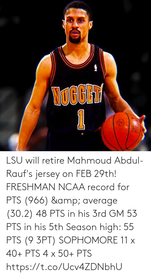average: LSU will retire Mahmoud Abdul-Rauf's jersey on FEB 29th!   FRESHMAN NCAA record for PTS (966) & average (30.2) 48 PTS in his 3rd GM 53 PTS in his 5th Season high: 55 PTS (9 3PT)   SOPHOMORE 11 x 40+ PTS 4 x 50+ PTS    https://t.co/Ucv4ZDNbhU