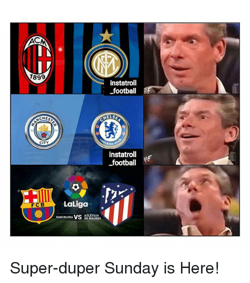 Barcelona, Football, and Memes: lt  1899  instatroll  football  CHES  CITY  instatroll  -football  FCB  LaLiga  ATLETIC0  BARCELONA Super-duper Sunday is Here!