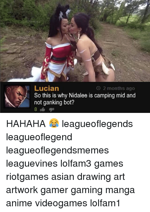 Botting: Lucian  So this is why Nidalee is camping mid and  not ganking bot?  O 2 months ago HAHAHA 😂 leagueoflegends leagueoflegend leagueoflegendsmemes leaguevines lolfam3 games riotgames asian drawing art artwork gamer gaming manga anime videogames lolfam1