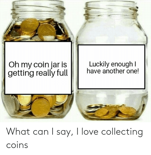 luckily: Luckily enough I  have another one!  Oh my coin jar is  getting really full What can I say, I love collecting coins