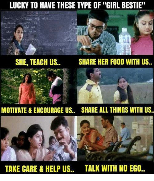"""Food, Memes, and Girl: LUCKY TO HAVE THESE TYPE OF """"GIRL BESTIE""""  SHE, TEACH US. SHARE HER FOOD WITH US..  MOTIVATE & ENCOURAGE US.. SHARE ALL THINGS WITH US  TAKE CARE &HELP US..  TALK WITH NO EGO.."""