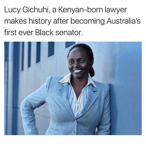 Lawyer, Memes, and Black: Lucy Gichuhi, a Kenyan-born lawyer  makes history after becomingAustralia's  first ever Black senator.