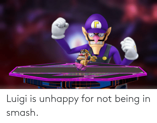 Not Being: Luigi is unhappy for not being in smash.