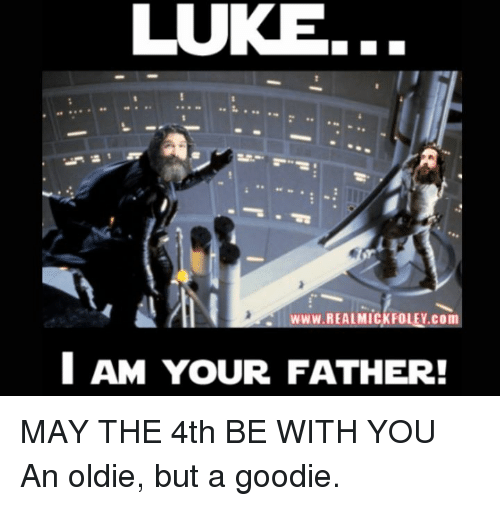 May The 4th Be With You Best: 25+ Best Memes About I Am Your Father